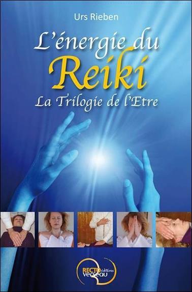 L'Energie Du Reiki ; La Trilogie De L'Etre