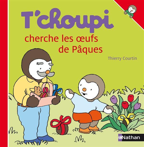 T'choupi cherche les oeufs de Pâques / Thierry Courtin | Courtin, Thierry. Auteur