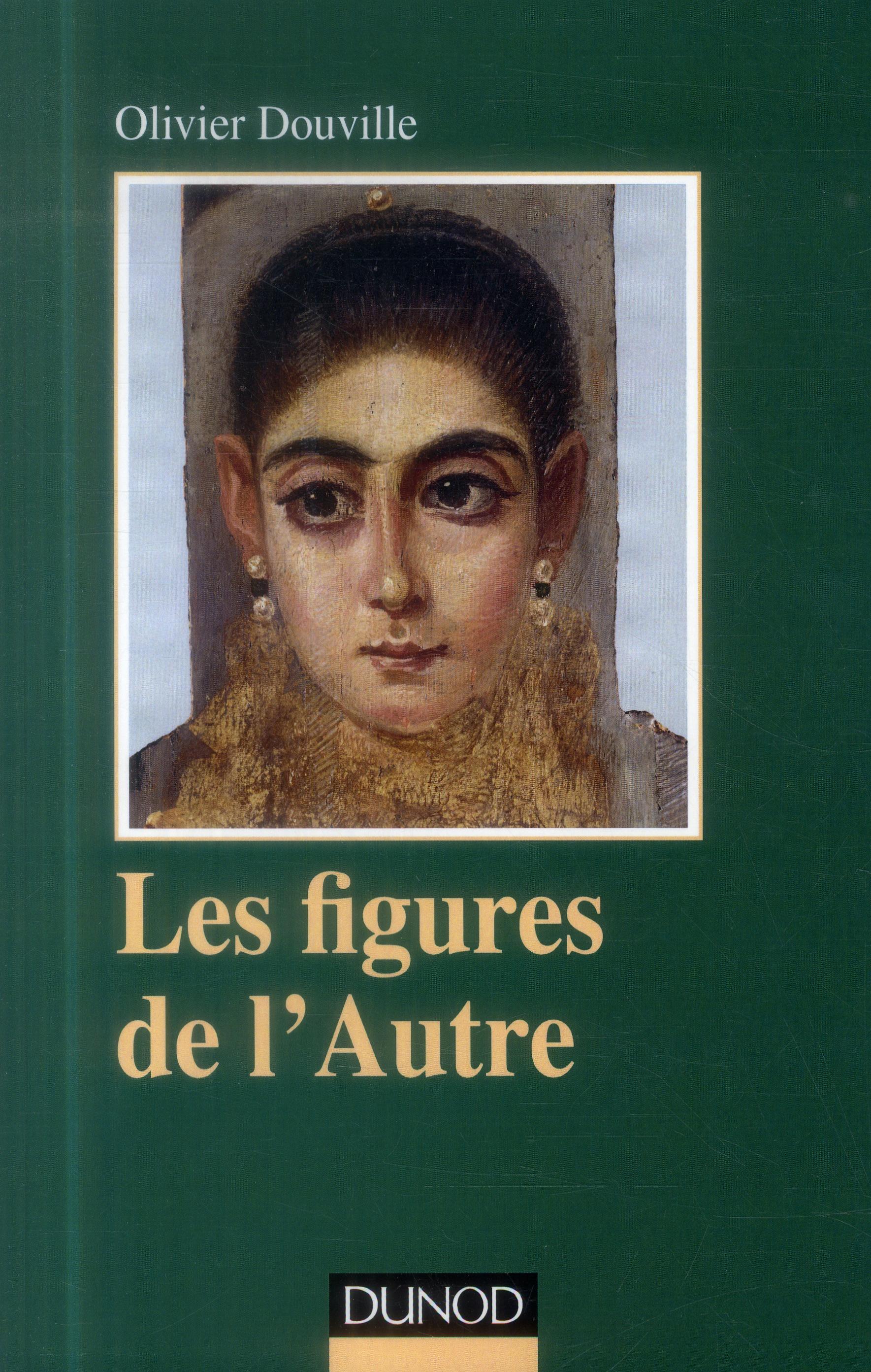 LES FIGURES DE L'AUTRE ; POUR UNE ANTHROPOLOGIE CLINIQUE