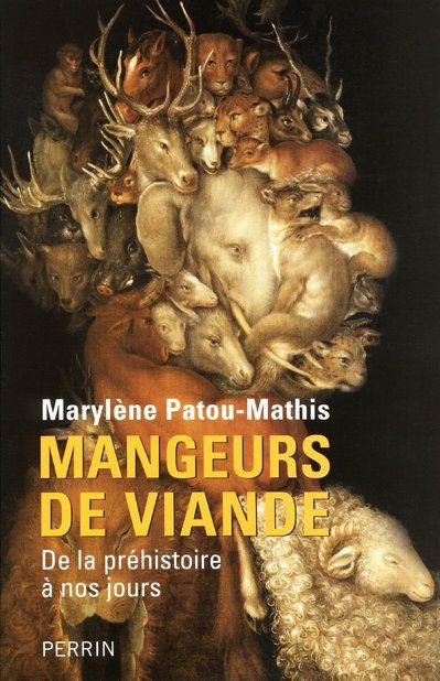 MANGEURS DE VIANDE, DE LA PREHISTOIRE A NOS JOURS