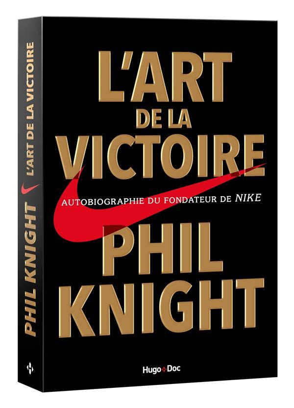 L'art de la victoire ; autobiographie du fondateur de nike