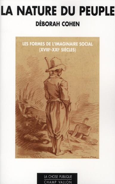 LA NATURE DU PEUPLE, LES FORMES DE L'IMAGINAIRE SOCIAL (XVIIIE-XXE SIECLES)