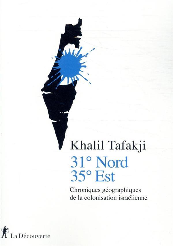 31° NORD, 35° EST : CHRONIQUES GEOGRAPHIQUES DE LA COLOPNISATION ISRAELIENNE