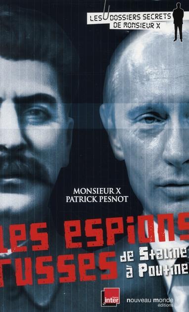 Les Espions Russes ; De Staline A Poutine