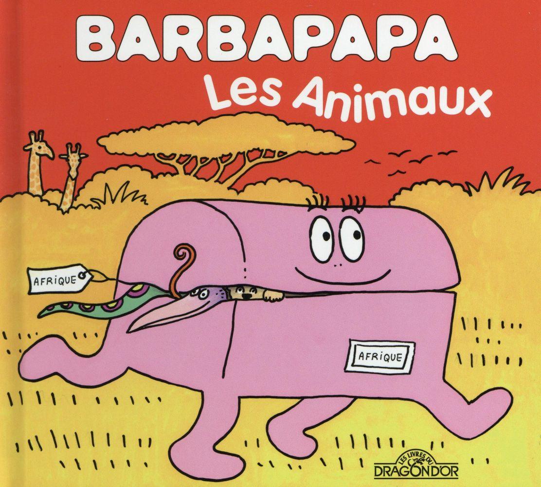 Barbapapa Les Animaux