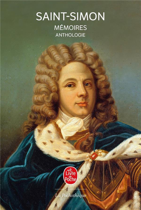 Anthologie Des Memoires De Saint-Simon
