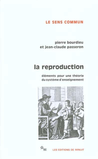 LA REPRODUCTION : ELEMENTS D'UNE THEORIE DU SYSTEME D'ENSEIGNEMENT