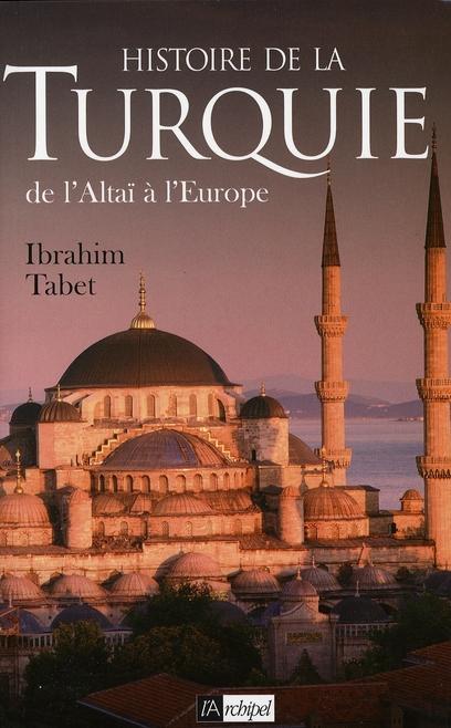 Histoire De La Turquie ; De L'Altai A L'Europe