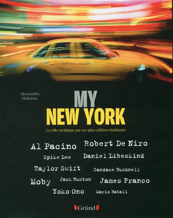 My new york ; la ville mythique par ses plus célèbres habitants