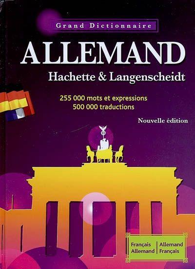 Grand Dictionnaire Hachette & Langenscheidt ; Francais-Allemand / Allemand-Francais
