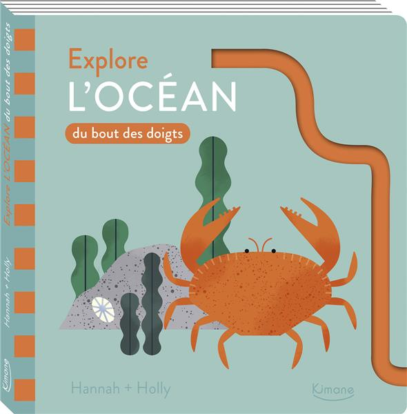Explore l'océan du bout des doigts   Hannah. Auteur