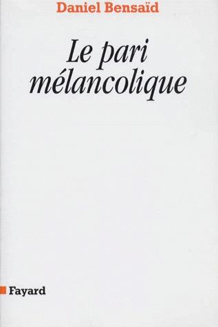 LE PARI MELANCOLIQUE *