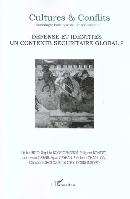 Revue Cultures & Conflits T.44; Defense Et Identites ; Un Contexte Securitaire Global