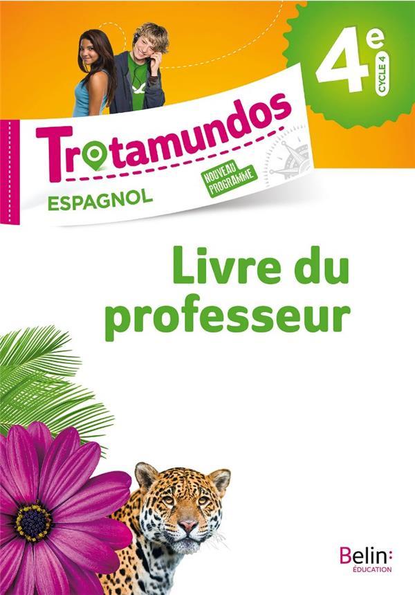 Trotamundos ; espagnol ; 4e ; livre du professeur (édition 2017)