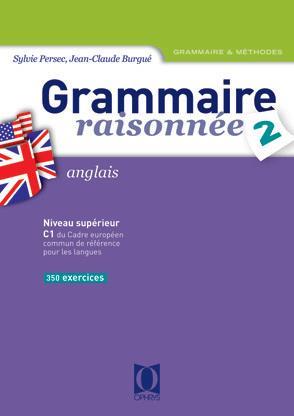 Grammaire raisonnée t.2, anglais ; niveau supérieur c1