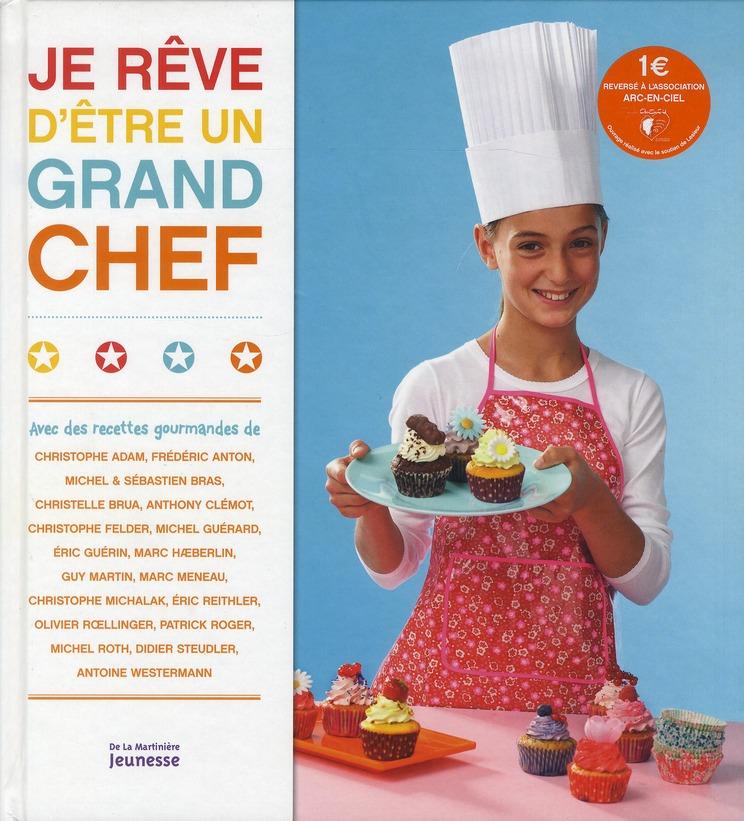 Je Reve D'Etre Un Grand Chef !