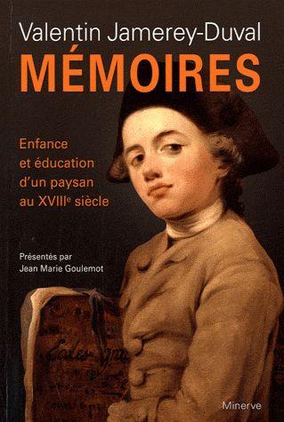 MEMOIRES, ENFANCE ET EDUCATION D'UN PAYSAN AU XVIIIE SIECLE