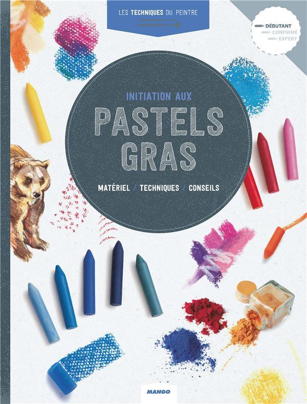 Initiation aux pastels gras : matériel, techniques, conseils |