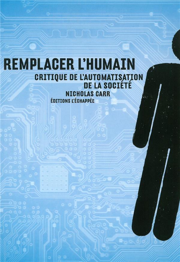 REMPLACER L'HUMAIN : CRITIQUE DE L'AUTOMATISATION DE LA SOCIETE