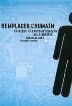 Couverture de Remplacer l'humain ; critique de l'automatisation de la société