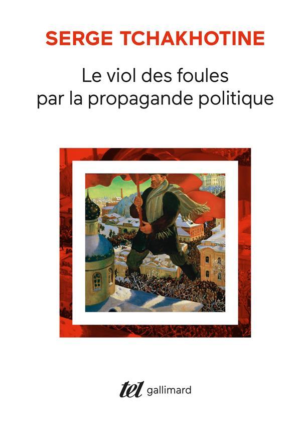 LE VIOL DES FOULES PAR LA PROPAGANDE POLITIQUE