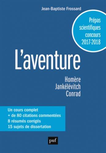 L'aventure, homère, jankélévitch, conrad ; classes préparatoires scientifiques, concours 2017-2018