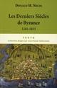 LES DERNIERS SIECLES DE BYZANCE 1261-1453