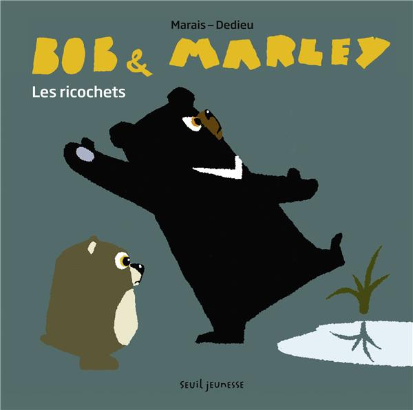 Bob & Marley : Les ricochets / Thierry Dedieu | Dedieu, Thierry (1955-....). Auteur