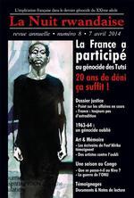 Couverture de La Nuit Rwandaise N 8 : La France A Participe Au Genocide. 20 Ans De Deni, Ca Suffit !
