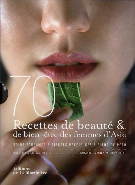 70 Secrets De Beaute Et De Bien-Etre Des Femmes D'Asie