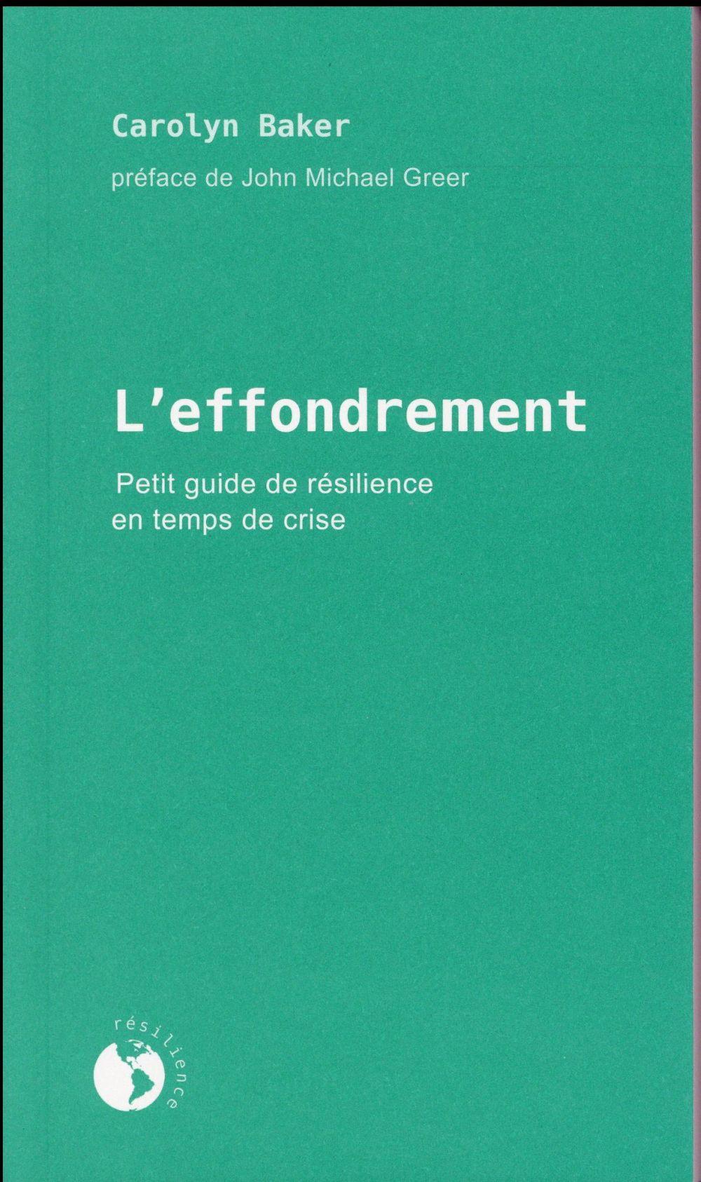 L'EFFONDREMENT : PETIT GUIDE DE RESILIENCE EN TEMPS DE CRISE
