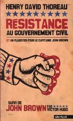 Couverture de Résistance au gouvernement civil et un plaidoyer pour le capitaine John Brown ; John Brown par Victor Hugo
