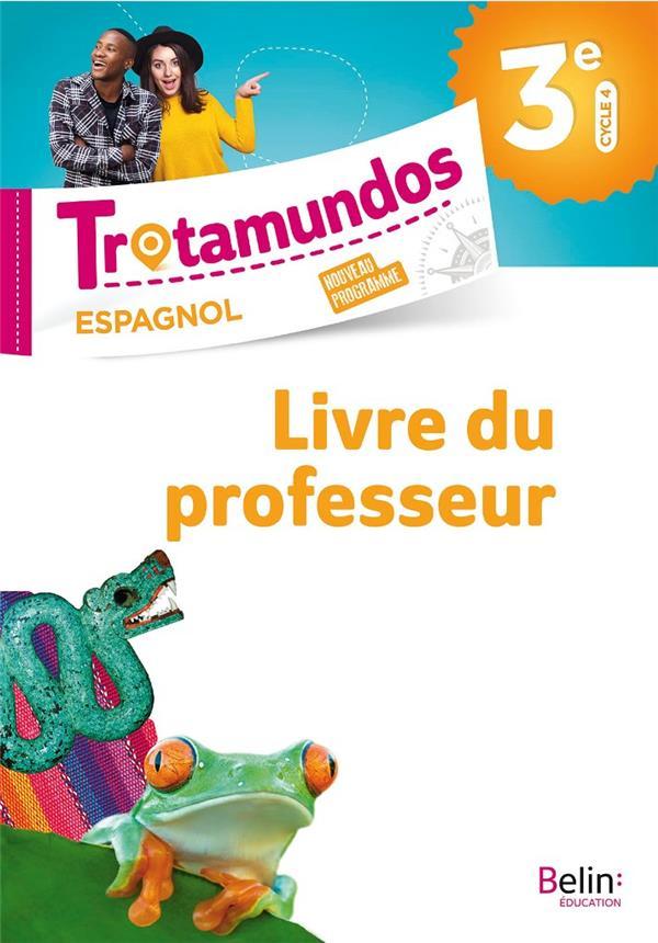 Trotamundos ; espagnol ; 3e ; livre du professeur