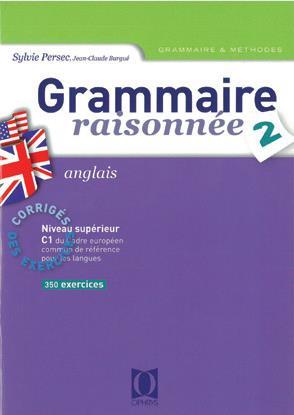 Grammaire raisonnée t.2, anglais ; niveau supérieur c1 ; corrigés