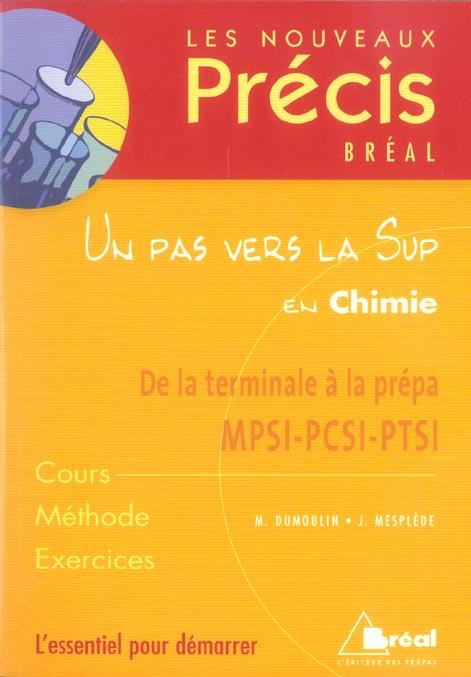 Un Pas Vers La Sup En Chimie ; De La Terminale A La Prepa Mpsi-Pcsi-Ptsi