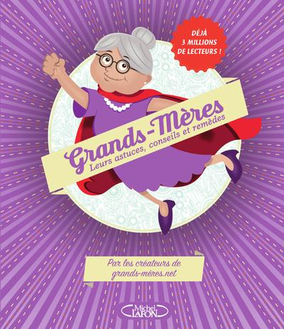 Grands-mères ; leurs astuces, conseils et remèdes