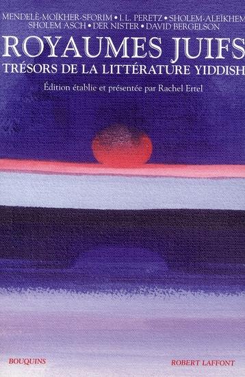 ROYAUMES JUIFS : TRESORS DE LA LITTERATURE YIDDISH T1