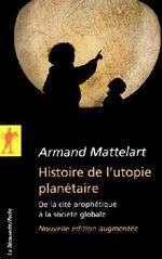 Couverture de Histoire de l'utopie planétaire ; de la cité prophétique à la société globale