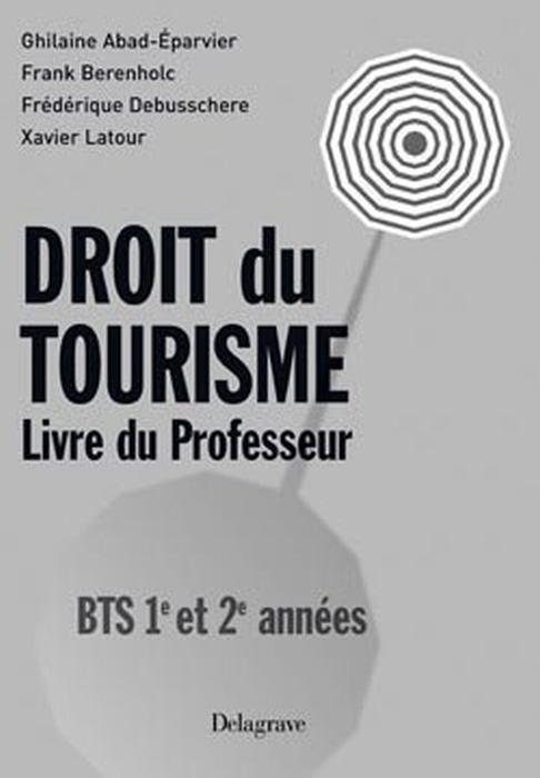 Droit Du Tourisme ; Bts 1re Et 2eme Annee ; Livre Du Professeur
