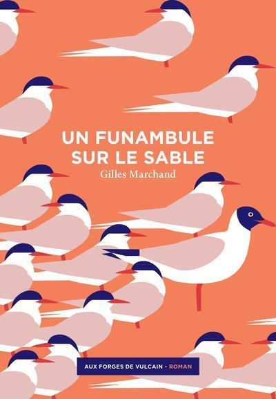 Funambule sur le sable (Un) | Marchand, Gilles. Auteur