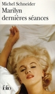 MARILYN DERNIERES SEANCES