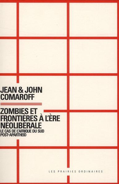 Zombies Et Frontieres A L'Ere Neoliberale ; Le Cas De L'Afrique Du Sud Post-Apartheid