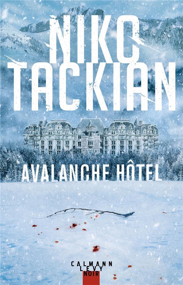 Avalanche hôtel : roman | Tackian, Nicolas. Auteur