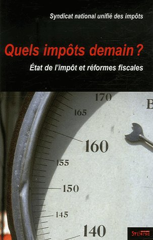 Quels Impots Demain ? Etat De L'Impot Et Reformes Fiscales
