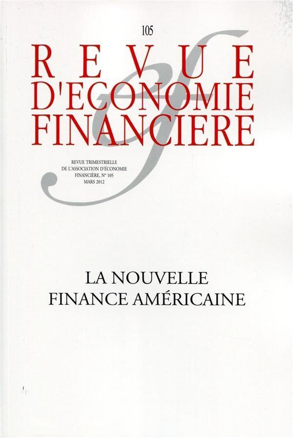 Revue D'Economie Financiere T.105; La Nouvelle Finance Americaine