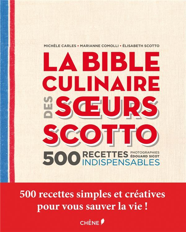 La bible culinaire des soeurs scotto ; 500 recettes indispensables