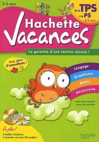 Hachette Vacances; J'Entre En Petite Section De Maternelle 2/3 Ans