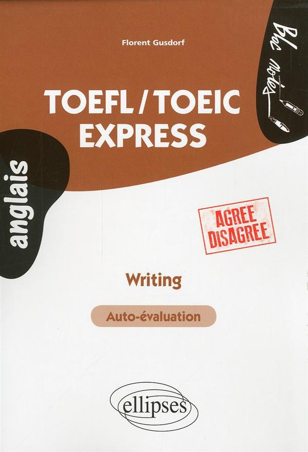 Toefl/Toeic Express Writing Auto-Evaluation Agree Disagree Anglais