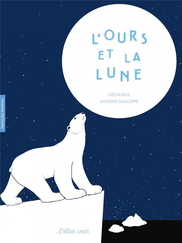 l' ours et la lune | Alix, Cecile (1972-....)