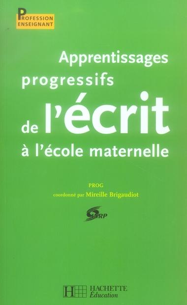 Apprentissages Progressifs De L'Ecrit A L'Ecole Maternelle (Edition 2006)